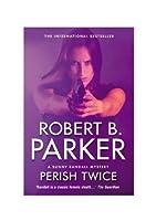 Perish Twice (A Sunny Randall Mystery)