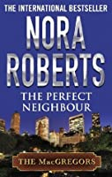 The Perfect Neighbour (The MacGregors, #10)