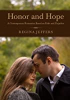 Honor and Hope: A Contemporary Romantica Based on Pride and Prejudice