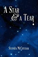 A Star and a Tear: A mystery novel exploring the symbiotic relationship of sexuality and spirituality.