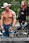 Trouble With the Law  (Texas Trouble, #11)