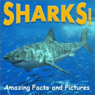 Early Readers: Sharks! Amazing Facts & Pictures of the Coolest Fish in the Sea! (Childrens Nonfiction Books)