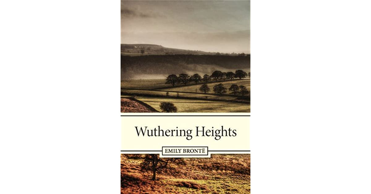an overview of the wuthering heights novel by emily bronte Read wuthering heights online by emily bronte at readcentralcom, the free online library full of thousands of classic books now you can read wuthering heights free from the comfort of your computer or mobile phone and enjoy other many other free books by emily bronte.