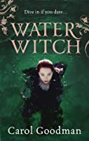 The Water Witch (Fairwick Chronicles, #2) by Juliet Dark