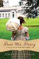 Dear Mr. Darcy: A Retelling of Pride and Prejudice