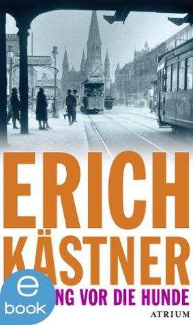Der Gang vor die Hunde by Erich Kästner