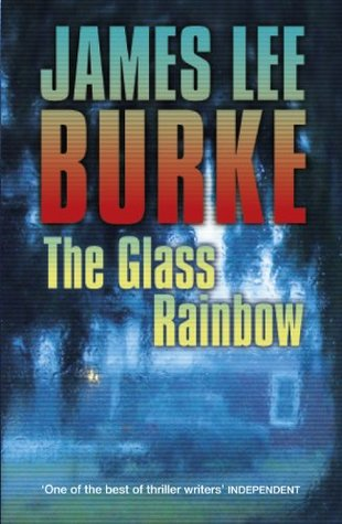 The Glass Rainbow (Dave Robicheaux, #18) by James Lee Burke