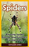 Spiders: Amazing Spiders Pictures And Fun Facts For Kids Book