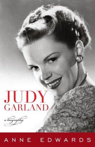 Anne Edwards - Judy Garland  A Biography