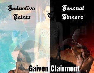 Seductive Saints & Sensual Sinners Volume II (The Erotic Tales)