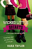 Wicked Little Secrets: A Prep School Confidential Novel
