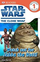 Star Wars: The Clone Wars: Watch out for Jabba the Hutt! (DK Readers)