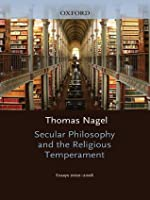 Secular Philosophy and the Religious Temperament: Essays 2002-2008