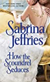 How the Scoundrel Seduces (The Duke's Men, #3)
