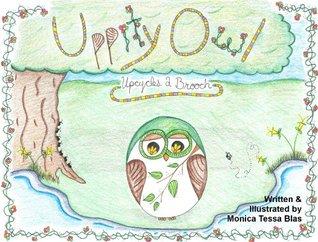 Uppity Owl Upcycles a Brooch Monica Blas, Cheryl Wingereid, Jennifer Wilson