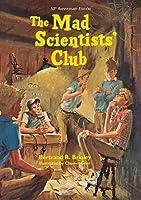 The Mad Scientists' Club (Mad Scientist Club Book 1)