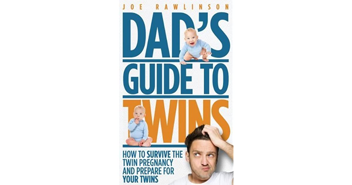 Dad's Guide to Twins: How to Survive the Twin Pregnancy and