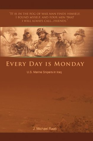 Every Day is Monday: U.S. Marine Snipers in Iraq