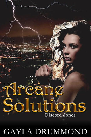 Arcane Solutions (Discord Jones #1) by Gayla Drummond