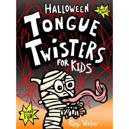 Halloween Tongue Twisters For Kids By Riley Weber