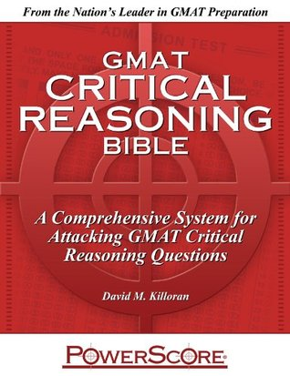 The PowerScore GMAT Critical Reasoning Bible (The PowerScore GMAT Bible Series)