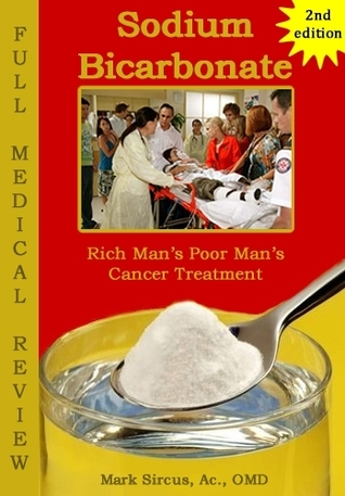 Sodium Bicarbonate: Rich Man's Poor Man's Cancer Treatment (Full Medical Review)
