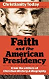Faith and the American Presidency (Christianity Today Essentials)