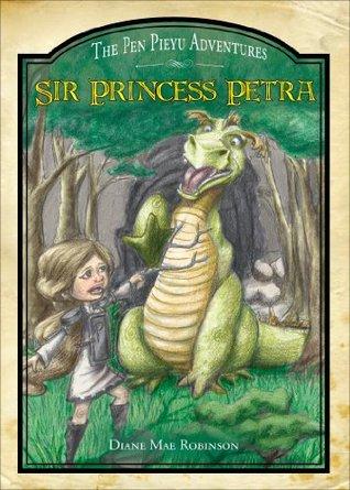 Sir Princess Petra (The Pen Pieyu Adventures #1)
