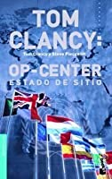 Estado de Sitio (Tom Clancy's Op-Center, #6)
