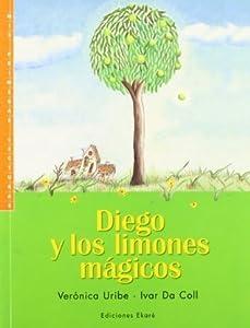 Diego Y Los Limones Magicos (Los Cuentos De Diego)
