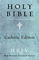 The Holy Bible: Catholic Edition [NRSV]