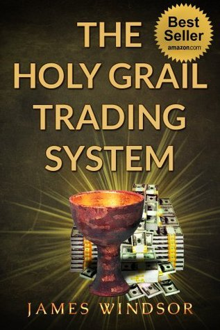 The Holy Grail Trading System