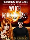 Witch Road to Take (The Mystical Witch, #1)