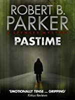 Pastime (A Spenser Mystery) (The Spenser Series Book 18)
