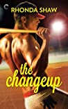 The Changeup (Men of the Show #1)