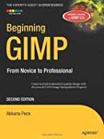 Beginning GIMP: From Novice to Professional