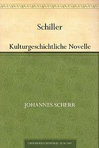 Schiller - Kulturgeschichtliche Novelle