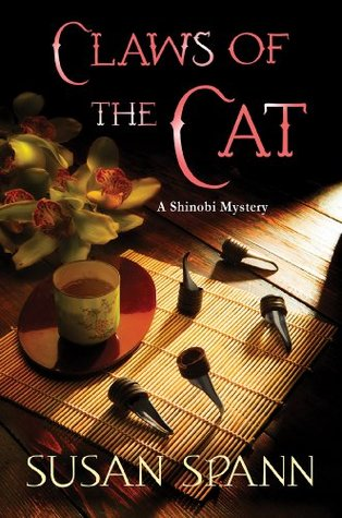 Claws of the Cat (Shinobi Mystery, #1) by Susan Spann