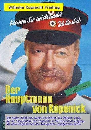 DER HAUPTMANN VON KÖPENICK - DIE WAHRE GESCHICHTE DES WILHELM VOIGT (German Edition)