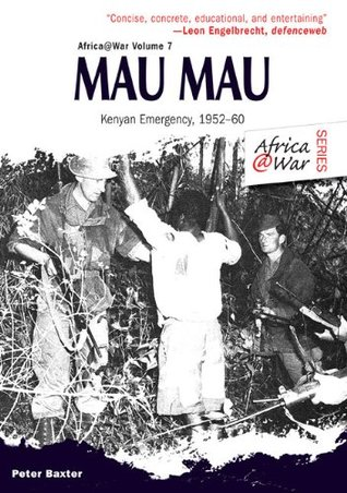 Mau Mau: The Kenyan Emergency 1952-60