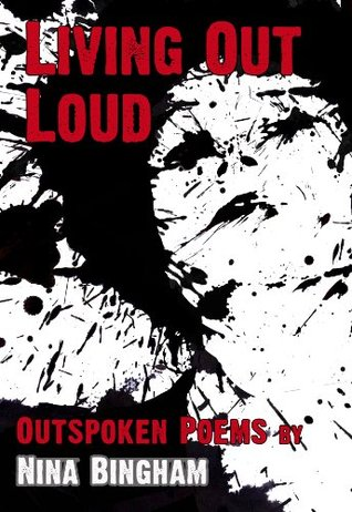 Living Out Loud: Outspoken Poems (Poetry Trilogy Book 1)