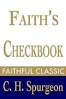 Faith's Checkbook (C. H. Spurgeon Collection 4)