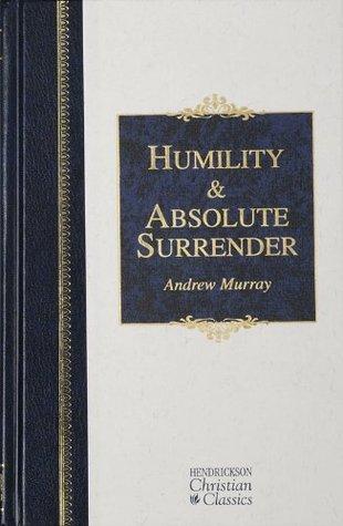 Humility & Absolute Surrender (Hendrickson Christian Classics)