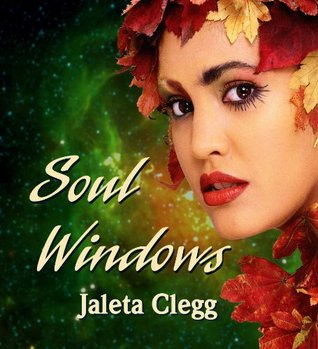 Soul Windows by Jaleta Clegg