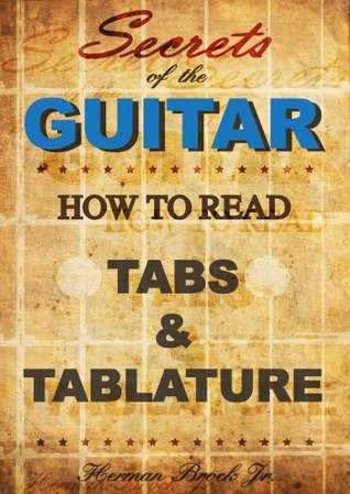 Secrets of the Guitar - How to read tabs and tablature