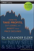 The New Sell and Sell Short: How To Take Profits, Cut Losses, and Benefit From Price Declines (Wiley Trading)