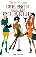 Drei Engel gegen Charlie: Roman (German Edition)
