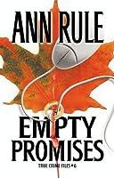 Empty Promises (Ann Rule's Crime Files)