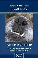 Alter Angeber!: Leinenaggression bei Hunden verstehen und beheben (German Edition)