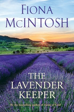 The Lavender Keeper Luc Lisette 1 By Fiona Mcintosh